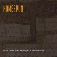 Homespun Trio Grant Levin Fred Randolph Bryan Bowman