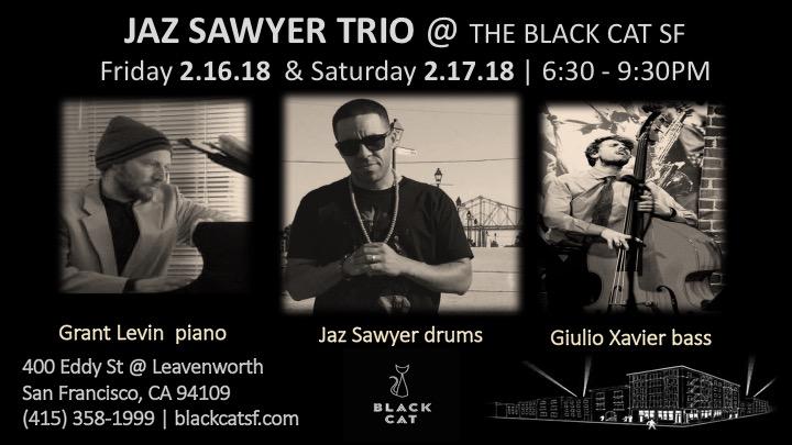 Jaz Sawyer trio The Black Cat SF fri sat bw