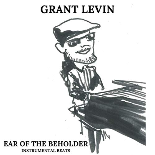 Grant Levin Ear of the beholder